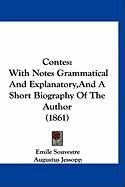Contes: With Notes Grammatical and Explanatory, and a Short Biography of the Author (1861) - Souvestre, Emile