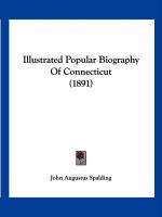 Illustrated Popular Biography of Connecticut (1891) - Spalding, John Augustus
