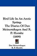 Bird Life in an Arctic Spring: The Diaries of Dan Meinertzhagen and R. P. Hornby (1899)