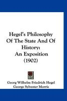 Hegel's Philosophy of the State and of History: An Exposition (1902) - Hegel, Georg Wilhelm Friedrich