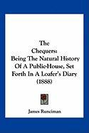 The Chequers: Being the Natural History of a Public-House, Set Forth in a Loafer's Diary (1888)