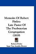 Memoirs of Robert Finley: Late Pastor of the Presbyterian Congregation (1819)