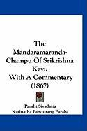 The Mandaramaranda-Champu of Srikrishna Kavi: With a Commentary (1867)