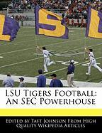 Lsu Tigers Football: An SEC Powerhouse - Johnson, Taft