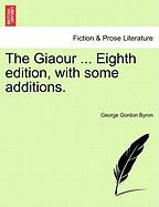 The Giaour ... Eighth Edition, with Some Additions.
