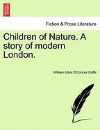 Children of Nature. a Story of Modern London. - Cuffe, William Ulick O.