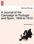 A Journal of the Campaign in Portugal and Spain, 1809 to 1812 - MacKinnon, Henry