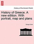 History of Greece. a New Edition. with Portrait, Map and Plans