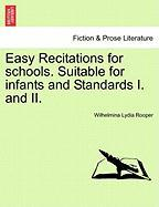 Easy Recitations for Schools. Suitable for Infants and Standards I. and II. - Rooper, Wilhelmina Lydia