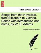 Songs from the Novelists, from Elizabeth to Victoria. Edited with Introduction and Notes, by W. D. Adams. - Adams, William Davenport