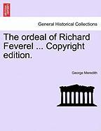 The Ordeal of Richard Feverel ... Copyright Edition.