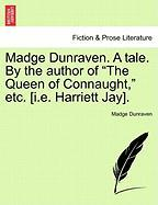Madge Dunraven. a Tale. by the Author of