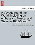 A Voyage Round the World; Including an Embassy to Muscat and Siam, in 1835-6 and 7. - Ruschenberger, William Samuel Waithman