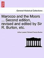 Marocco and the Moors ... Second Edition, Revised and Edited by Sir R. Burton, Etc. - Leared, Arthur; Burton, Richard Francis