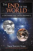 The End of the World: 21 December 2012 - Maya Prophecy