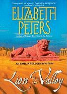 Lion in the Valley: An Amelia Peabody Mystery
