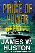 The Price of Power - Huston, James W.