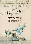 My Dad's a Birdman - Almond, David