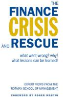 The Finance Crisis and Rescue: What Went Wrong? Why? What Lessons Can Be Learned?