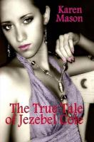 The True Tale of Jezebel Cole - Mason, Karen