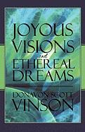 Joyous Visions and Ethereal Dreams - Vinson, Donavon Scott