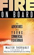 Fire on Board: The Adventures of a Young Commercial Fisherman