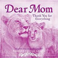 Dear Mom: Thank You for Everything