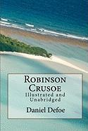 Robinson Crusoe Illustrated and Unabridged