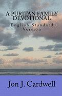 A Puritan Family Devotional - Cardwell, Jon J.
