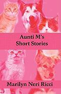 Aunti M's Short Stories - Ricci, Marilyn Neri