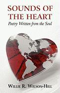 Sounds of the Heart: Poetry Written from the Soul - Wilson-Hill, Willie R.