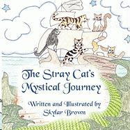 The Stray Cats Mystical Journey - Brown, Skylar