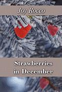 Strawberries in December - Rocco, Joy