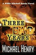 Three Bad Years - Henry, Michael