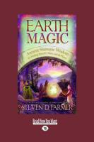 Earth Magic: Ancient Shamanic Wisdom for Healing Yourself, Others, and the Planet - Farmer, Steven D.