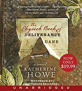 The Physick Book of Deliverance Dane - Howe, Katherine