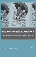 The Antifascist Classroom: Denazification in Soviet-Occupied Germany, 1945-1949