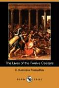 The Lives of the Twelve Caesars (Dodo Press)