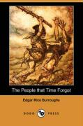 The People That Time Forgot (Dodo Press) - Burroughs, Edgar Rice