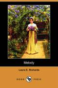 Melody (Dodo Press) - Richards, Laura Elizabeth Howe