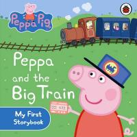 Peppa and the Big Train.