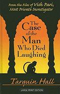 The Case of the Man Who Died Laughing: From the Files of Vish Puri, India's Most Private Investigator