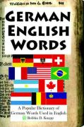 German English Words: A Popular Dictionary of German Words Used in English
