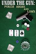 Under the Gun: Poker Highs and Lows - B.