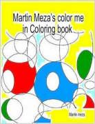 Martin Meza's Color Me in Coloring Book