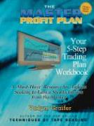 The Master Profit Plan: Your 5-Step Trading Plan Workbook