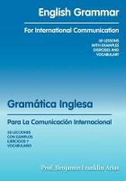 English Grammar for International Communication: 30 Lessons with Examples Exercises and Vocabulary