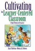 Cultivating the Learner-Centered Classroom: From Theory to Practice - Tollefson, Kaia; Osborn, Monica K.