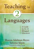 Teaching in Two Languages: A Guide for K-12 Bilingual Educators