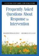 Frequently Asked Questions about Response to Intervention: A Step-By-Step Guide for Educators - Pierangelo, Roger; Giuliani, George A.
